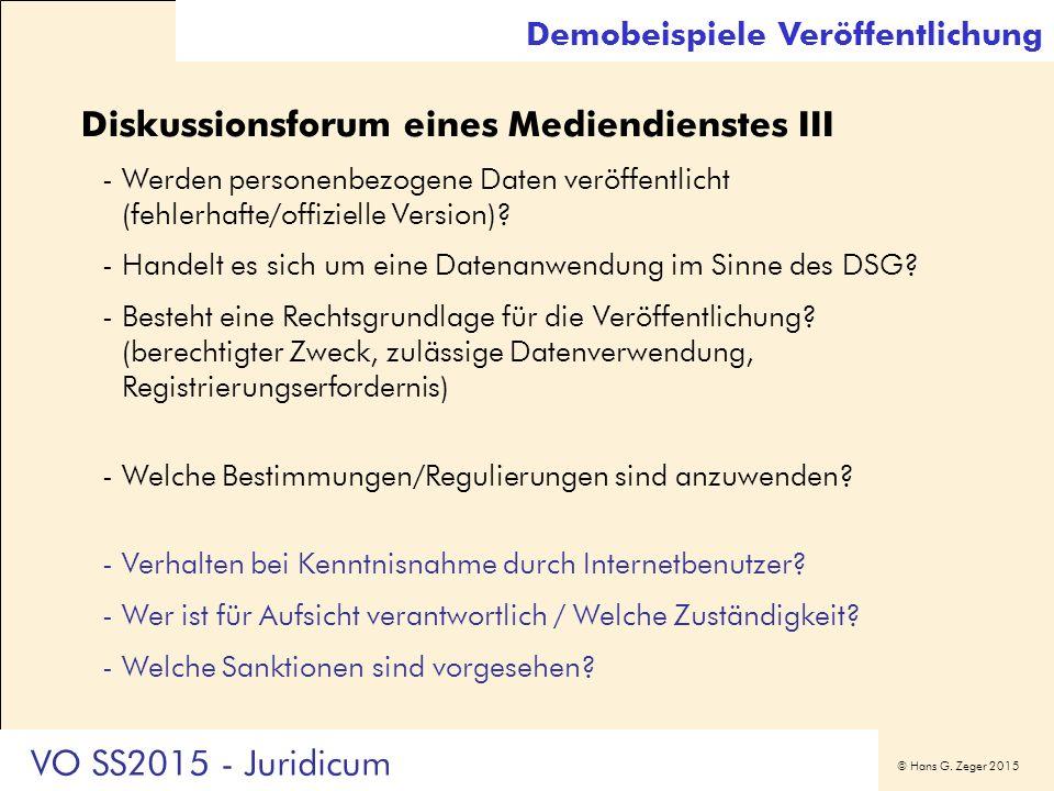© Hans G. Zeger 2015 Diskussionsforum eines Mediendienstes III -Werden personenbezogene Daten veröffentlicht (fehlerhafte/offizielle Version)? -Handel