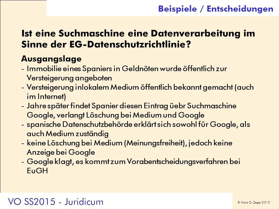 © Hans G. Zeger 2015 Ist eine Suchmaschine eine Datenverarbeitung im Sinne der EG-Datenschutzrichtlinie? Ausgangslage -Immobilie eines Spaniers in Gel