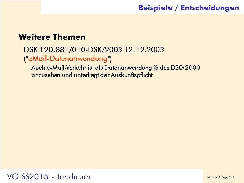 © Hans G. Zeger 2015 Weitere Themen DSK 120.881/010-DSK/2003 12.12.2003 (