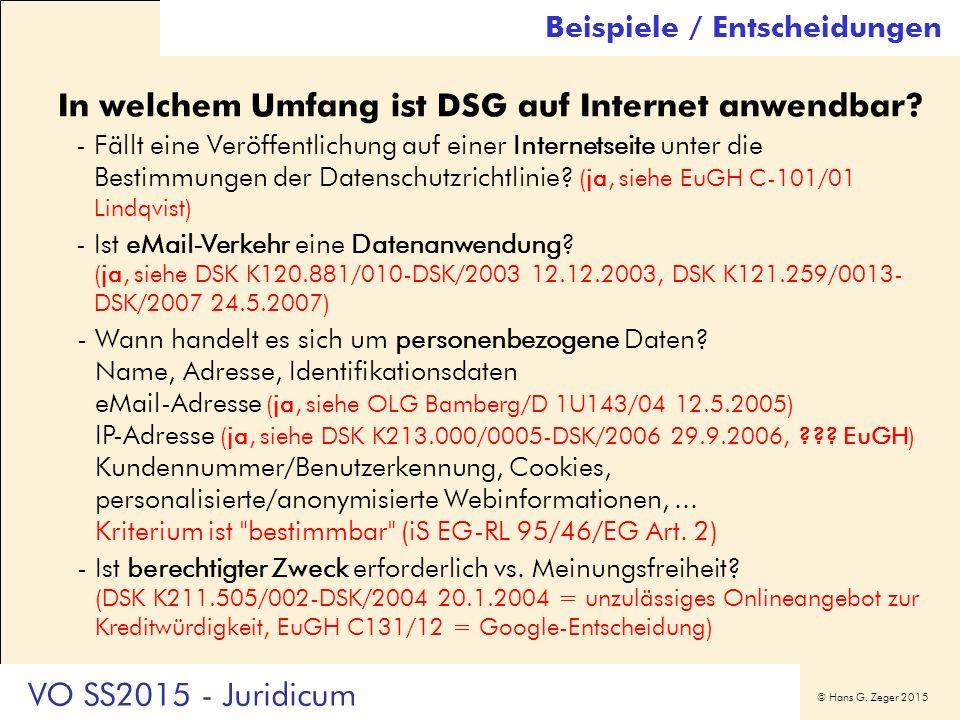 © Hans G. Zeger 2015 In welchem Umfang ist DSG auf Internet anwendbar? -Fällt eine Veröffentlichung auf einer Internetseite unter die Bestimmungen der