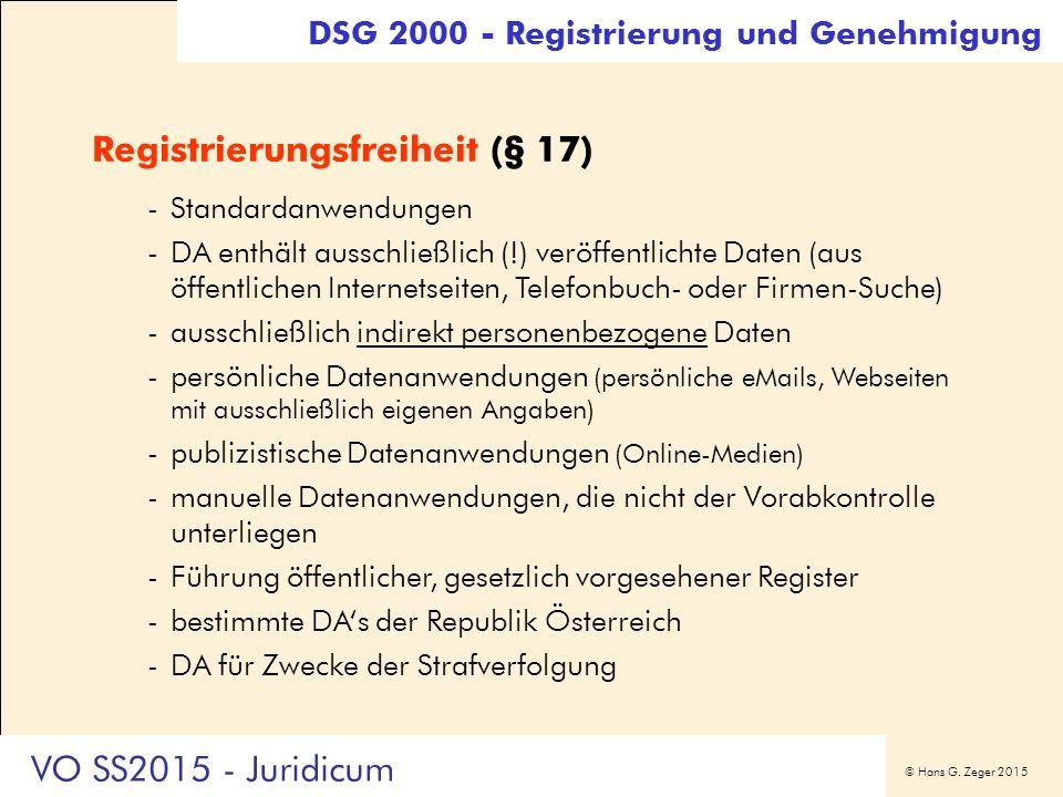 © Hans G. Zeger 2015 Registrierungsfreiheit (§ 17) -Standardanwendungen -DA enthält ausschließlich (!) veröffentlichte Daten (aus öffentlichen Interne