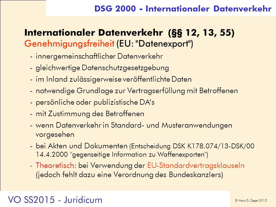 © Hans G. Zeger 2015 Internationaler Datenverkehr (§§ 12, 13, 55) Genehmigungsfreiheit (EU: