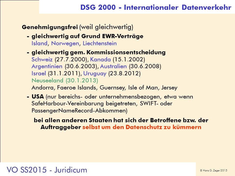 © Hans G. Zeger 2015 Genehmigungsfrei (weil gleichwertig) -gleichwertig auf Grund EWR-Verträge Island, Norwegen, Liechtenstein -gleichwertig gem. Komm