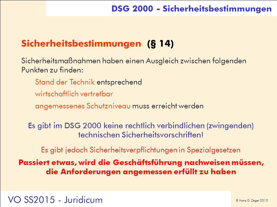 © Hans G. Zeger 2015 Sicherheitsbestimmungen (§ 14) Sicherheitsmaßnahmen haben einen Ausgleich zwischen folgenden Punkten zu finden: Stand der Technik