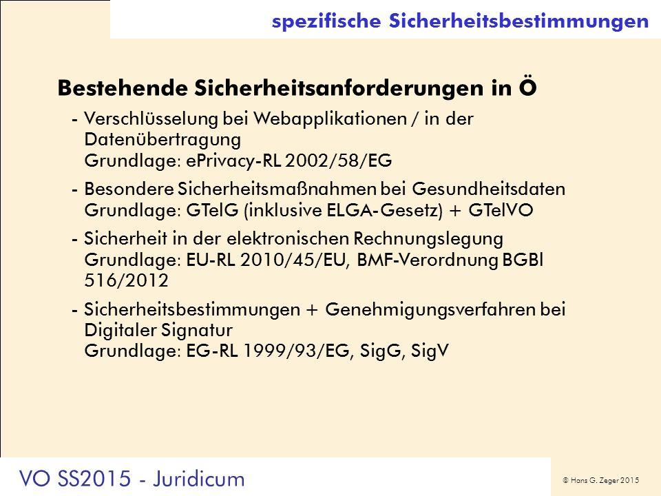 © Hans G. Zeger 2015 spezifische Sicherheitsbestimmungen Bestehende Sicherheitsanforderungen in Ö -Verschlüsselung bei Webapplikationen / in der Daten