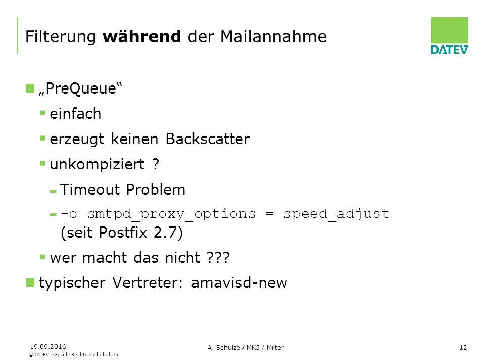 """©DATEV eG; alle Rechte vorbehalten 19.09.2016 A. Schulze / MK5 / Milter12 Filterung während der Mailannahme """"PreQueue""""  einfach  erzeugt keinen Back"""