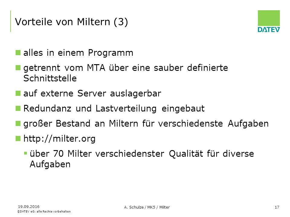 ©DATEV eG; alle Rechte vorbehalten 19.09.2016 A. Schulze / MK5 / Milter17 Vorteile von Miltern (3) alles in einem Programm getrennt vom MTA über eine