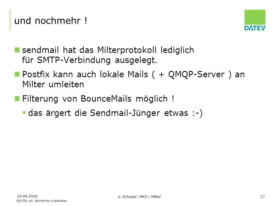 ©DATEV eG; alle Rechte vorbehalten 19.09.2016 A. Schulze / MK5 / Milter27 und nochmehr ! sendmail hat das Milterprotokoll lediglich für SMTP-Verbindun