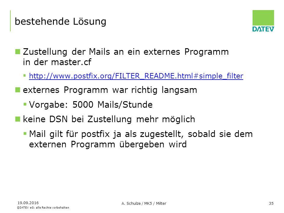 ©DATEV eG; alle Rechte vorbehalten 19.09.2016 A. Schulze / MK5 / Milter35 bestehende Lösung Zustellung der Mails an ein externes Programm in der maste
