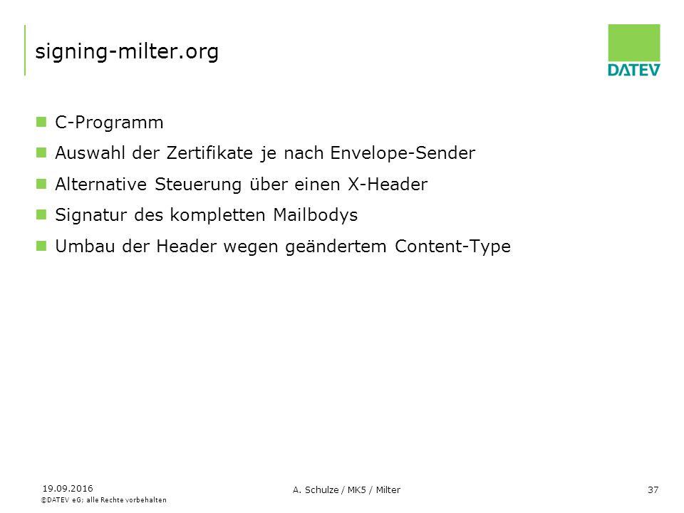©DATEV eG; alle Rechte vorbehalten 19.09.2016 A. Schulze / MK5 / Milter37 signing-milter.org C-Programm Auswahl der Zertifikate je nach Envelope-Sende