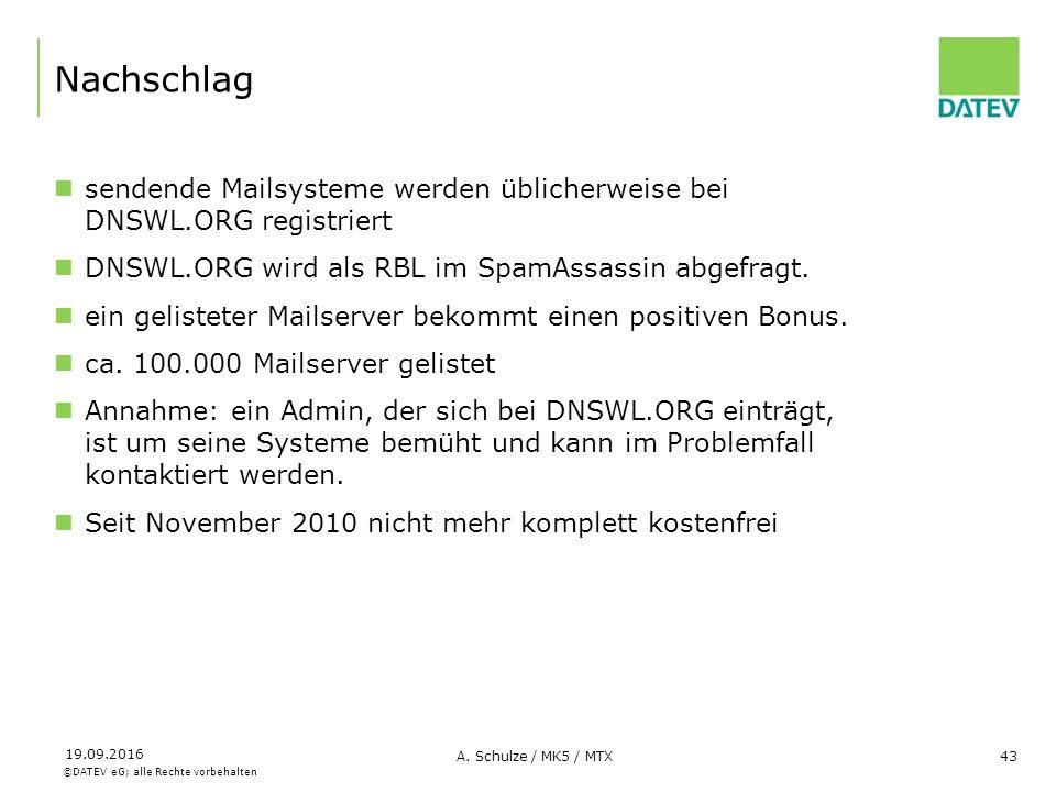 ©DATEV eG; alle Rechte vorbehalten 19.09.2016 A. Schulze / MK5 / MTX43 Nachschlag sendende Mailsysteme werden üblicherweise bei DNSWL.ORG registriert