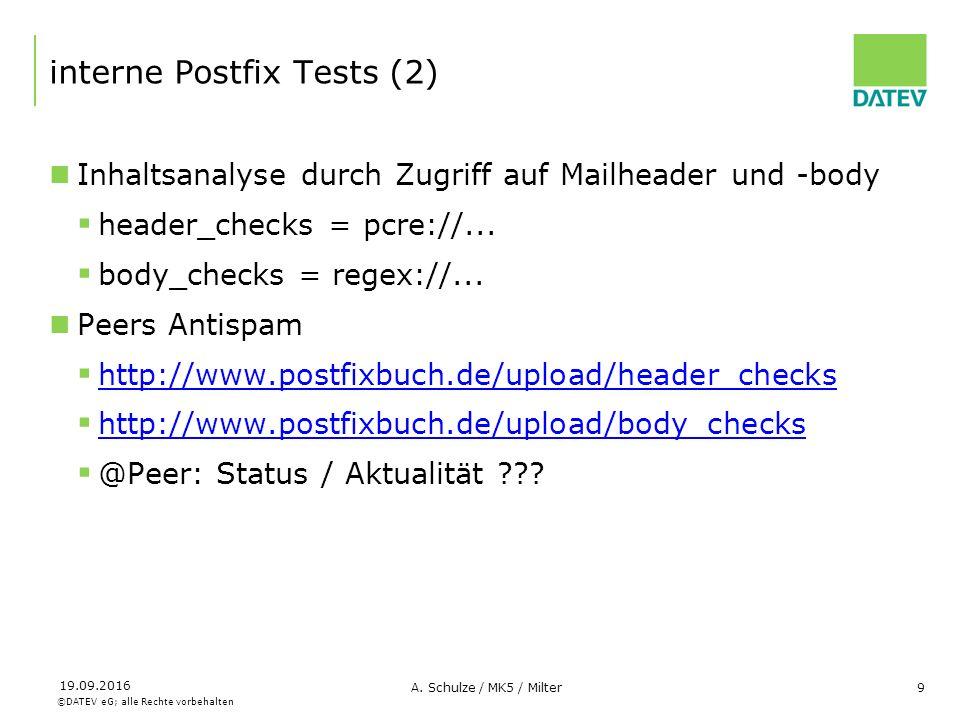 ©DATEV eG; alle Rechte vorbehalten 19.09.2016 A. Schulze / MK5 / Milter9 interne Postfix Tests (2) Inhaltsanalyse durch Zugriff auf Mailheader und -bo