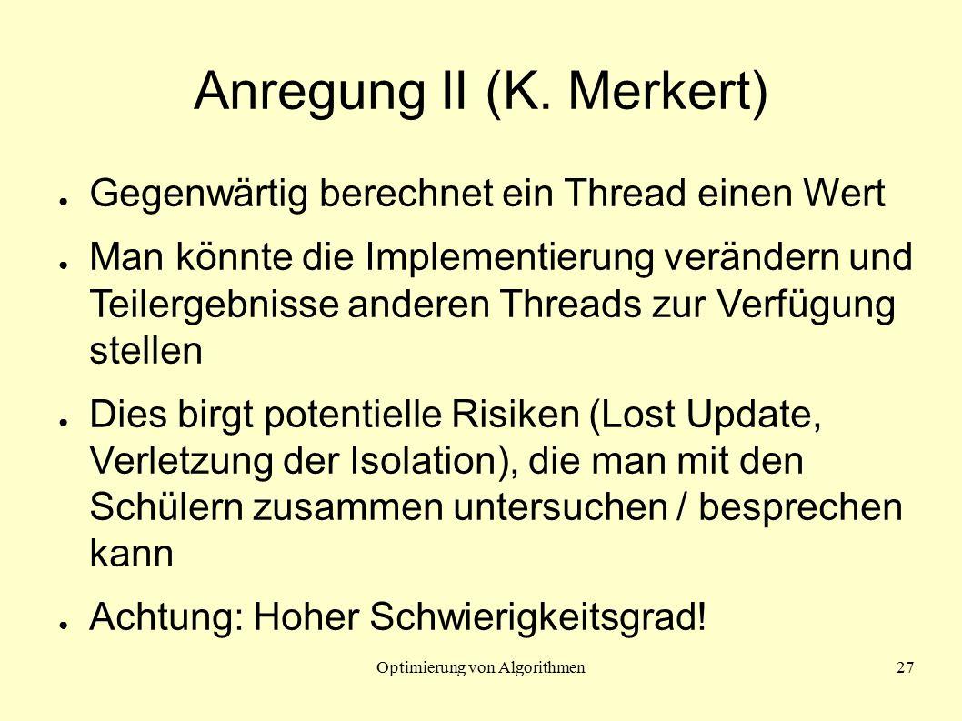 Optimierung von Algorithmen27 Anregung II (K.