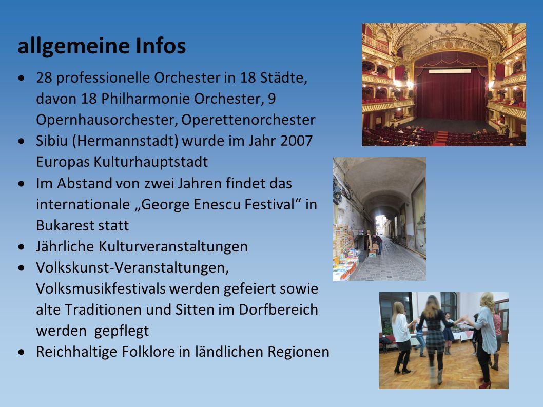 allgemeine Infos  28 professionelle Orchester in 18 Städte, davon 18 Philharmonie Orchester, 9 Opernhausorchester, Operettenorchester  Sibiu (Herman
