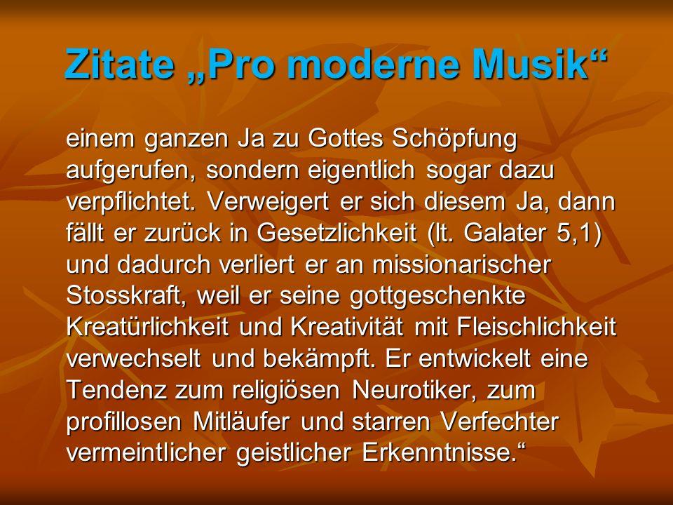 """Zitate """"Pro moderne Musik einem ganzen Ja zu Gottes Schöpfung aufgerufen, sondern eigentlich sogar dazu verpflichtet."""