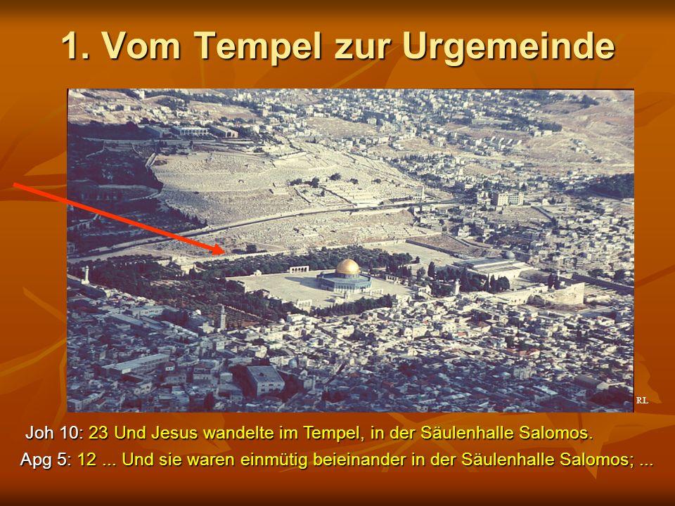 1. Vom Tempel zur Urgemeinde Apg 5: 12...