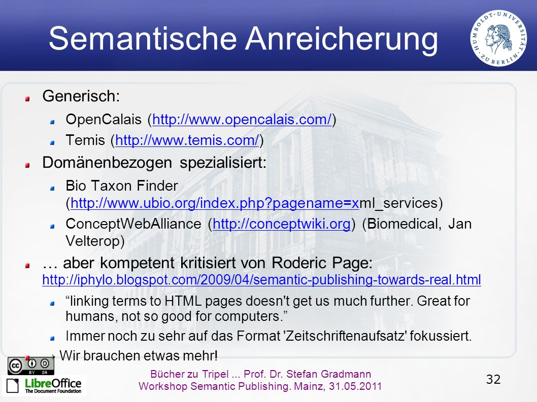 32 Bücher zu Tripel... Prof. Dr. Stefan Gradmann Workshop Semantic Publishing. Mainz, 31.05.2011 Semantische Anreicherung Generisch: OpenCalais (http: