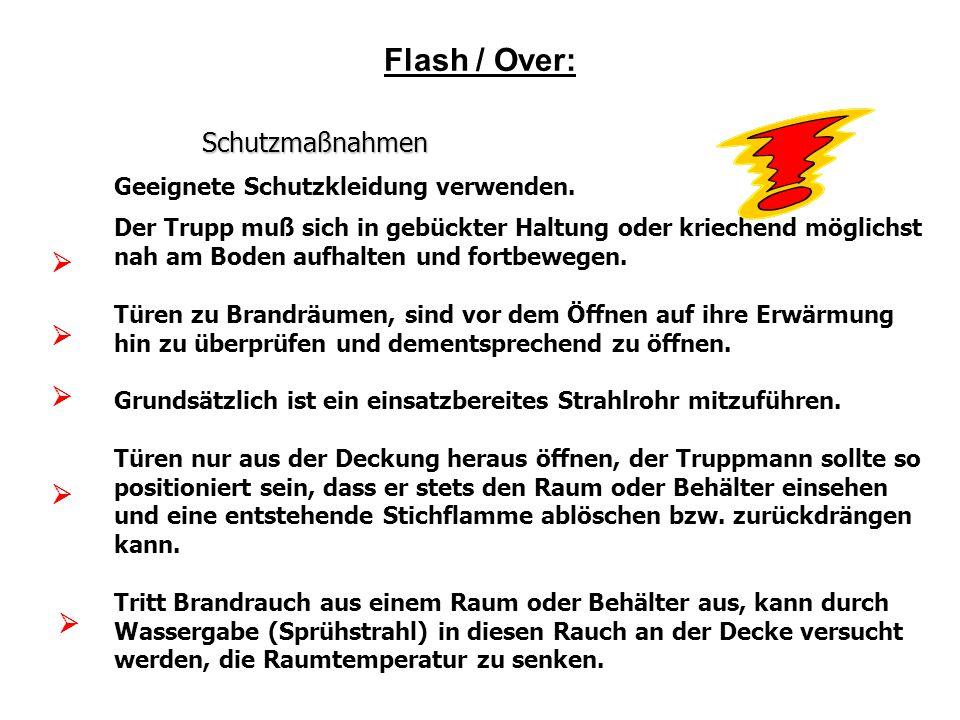 Flash / Over: Schutzmaßnahmen Schutzmaßnahmen Geeignete Schutzkleidung verwenden. Der Trupp muß sich in gebückter Haltung oder kriechend möglichst nah
