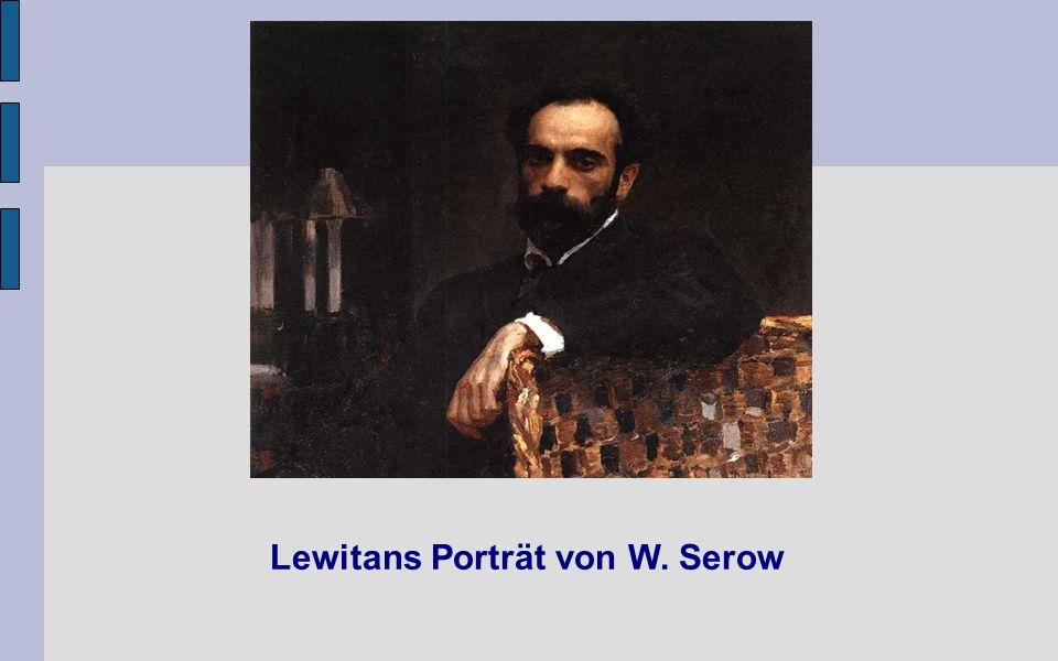 Lewitans Porträt von W. Serow