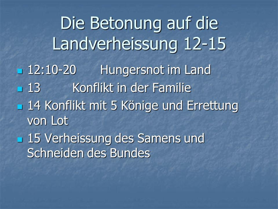 Die Entwicklung in 1. Mose 12- 22 Zeitliche Angaben Zeitliche Angaben Ur .