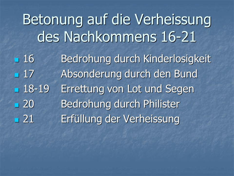 Die Betonung auf die Landverheissung 12-15 12:10-20Hungersnot im Land 12:10-20Hungersnot im Land 13 Konflikt in der Familie 13 Konflikt in der Familie