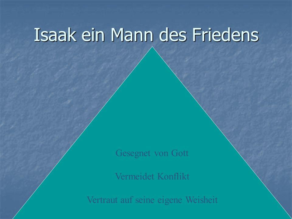 Isaak der Segensträger 25-28 Die Erfüllung von 1.