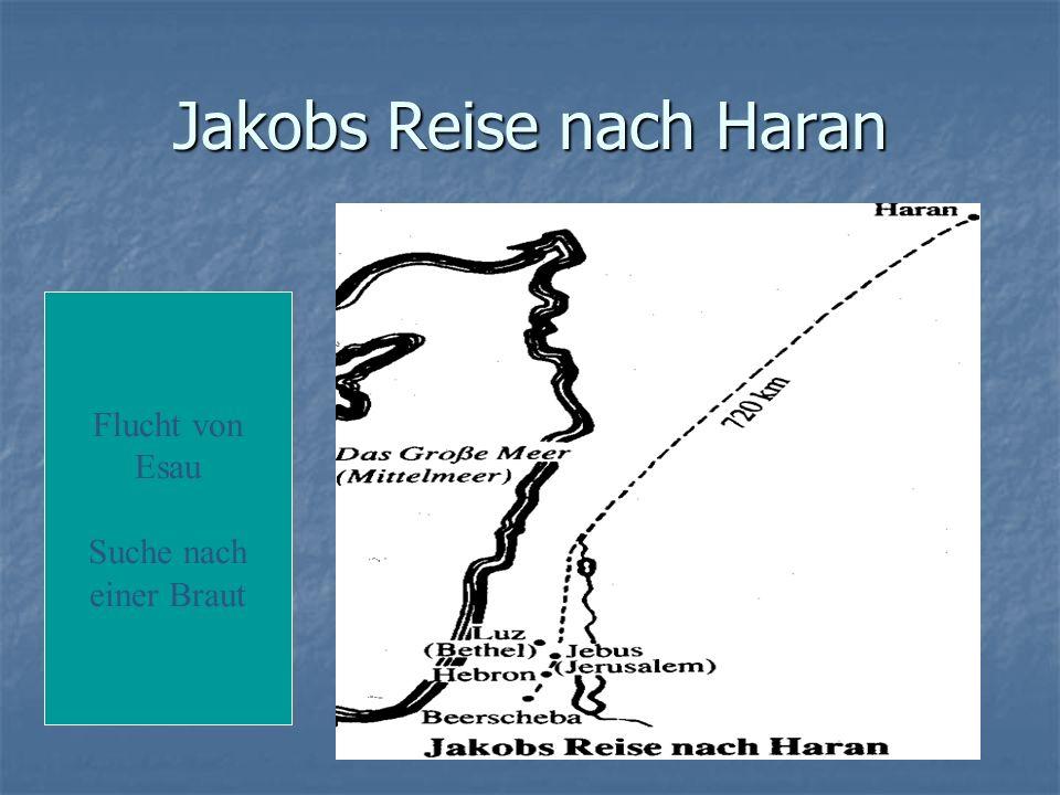 Jakobs Reise nach Haran Flucht von Esau Suche nach einer Braut