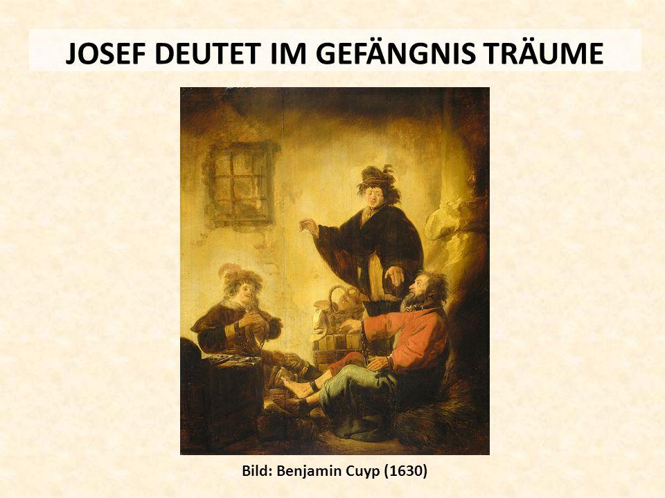 JOSEF DEUTET IM GEFÄNGNIS TRÄUME Bild: Benjamin Cuyp (1630)