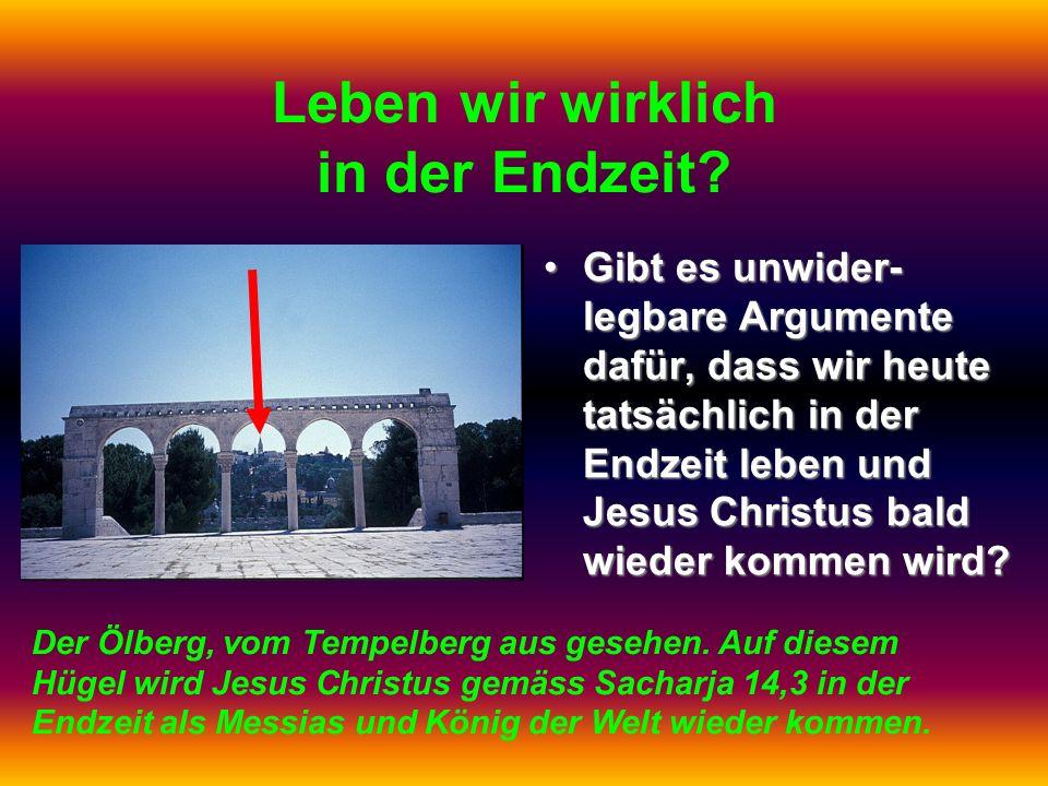 Schlussfolgerungen 1.Wir leben in der Endzeit. Jesus Christus kommt bald als Richter der Welt.