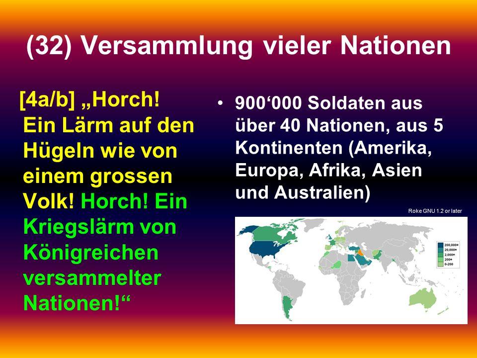"""(32) Versammlung vieler Nationen [4a/b] """"Horch. Ein Lärm auf den Hügeln wie von einem grossen Volk."""