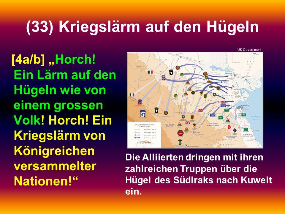 """(33) Kriegslärm auf den Hügeln [4a/b] """"Horch. Ein Lärm auf den Hügeln wie von einem grossen Volk."""