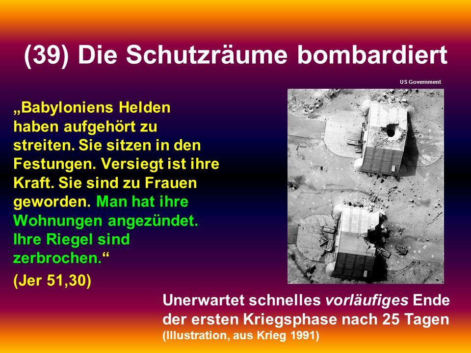 """(39) Die Schutzräume bombardiert """"Babyloniens Helden haben aufgehört zu streiten. Sie sitzen in den Festungen. Versiegt ist ihre Kraft. Sie sind zu Fr"""