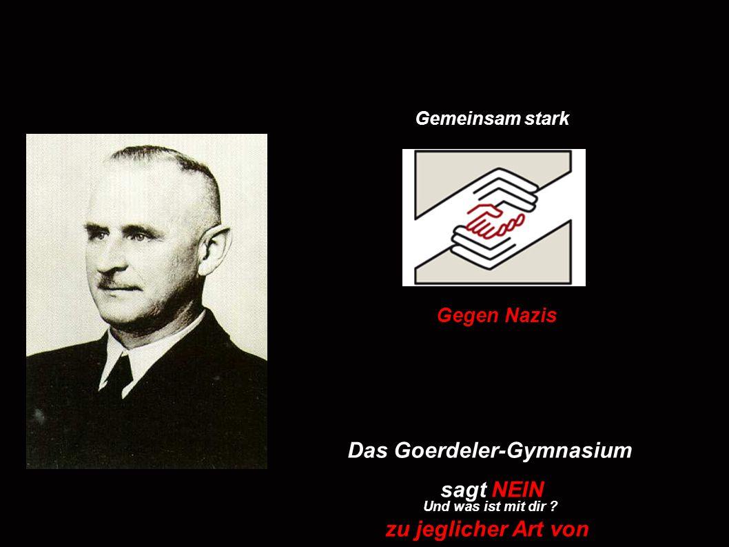 Das Goerdeler-Gymnasium sagt NEIN zu jeglicher Art von Rechtsextremismus.