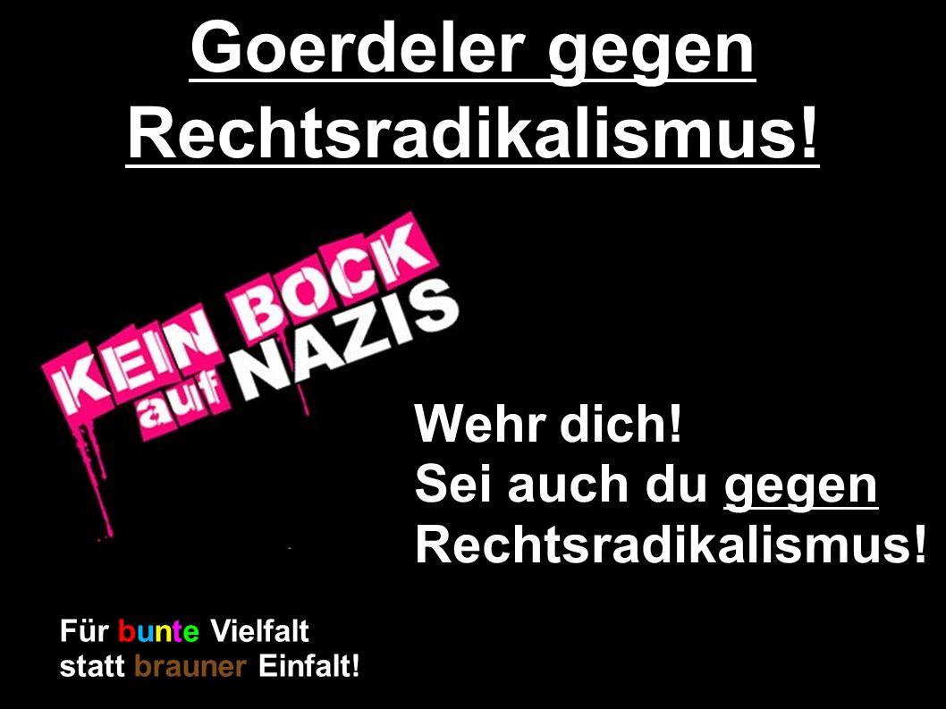 Goerdeler gegen Rechtsradikalismus. Wehr dich. Sei auch du gegen Rechtsradikalismus.