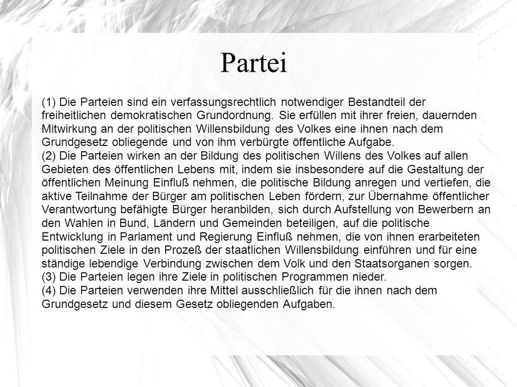 Partei (1) Die Parteien sind ein verfassungsrechtlich notwendiger Bestandteil der freiheitlichen demokratischen Grundordnung.