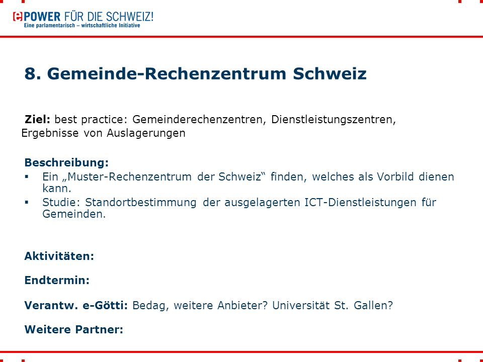 """8. Gemeinde-Rechenzentrum Schweiz Beschreibung:  Ein """"Muster-Rechenzentrum der Schweiz"""" finden, welches als Vorbild dienen kann.  Studie: Standortbe"""