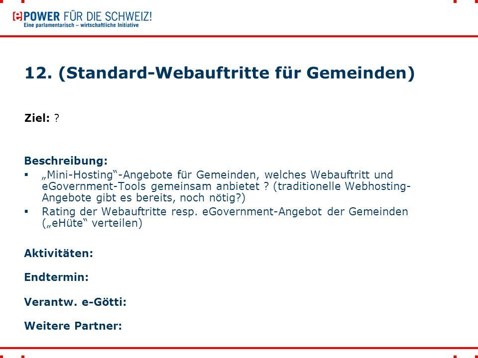 """12. (Standard-Webauftritte für Gemeinden) Beschreibung:  """"Mini-Hosting""""-Angebote für Gemeinden, welches Webauftritt und eGovernment-Tools gemeinsam a"""