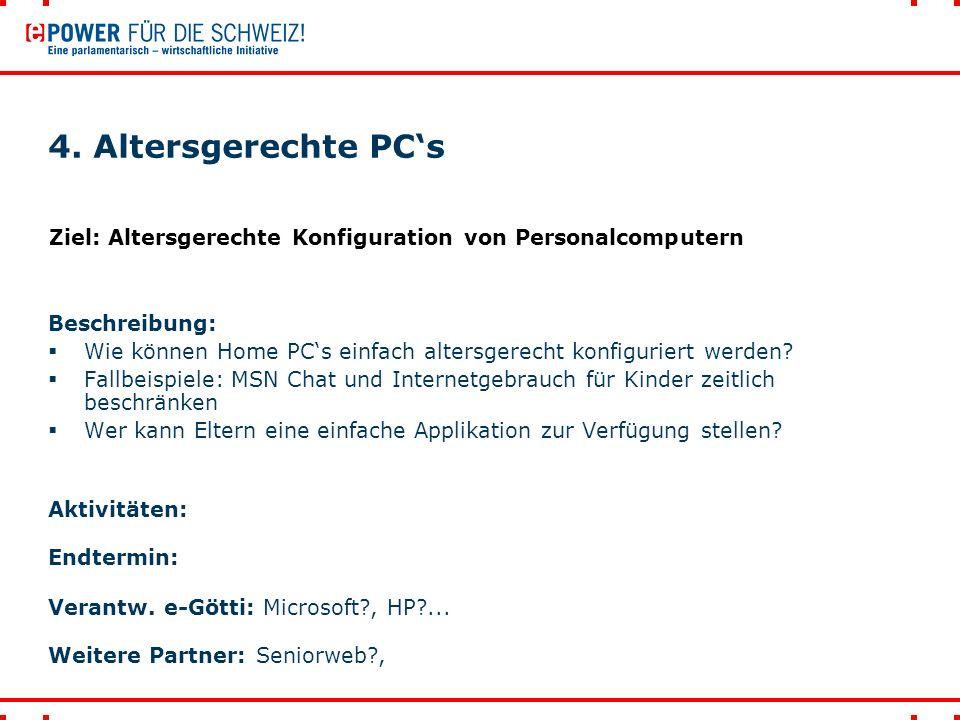 4. Altersgerechte PC's Beschreibung:  Wie können Home PC's einfach altersgerecht konfiguriert werden?  Fallbeispiele: MSN Chat und Internetgebrauch