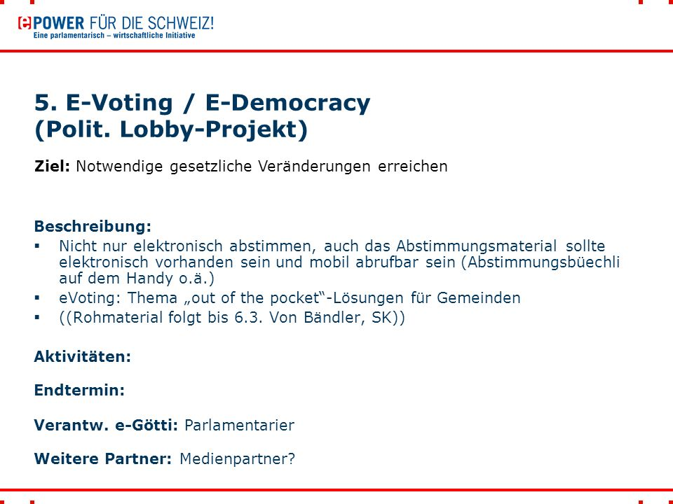 5. E-Voting / E-Democracy (Polit.