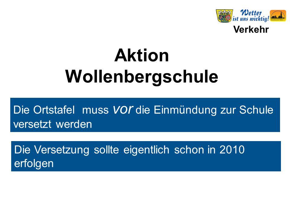 Verkehr Die Ortstafel muss vor die Einmündung zur Schule versetzt werden Aktion Wollenbergschule Die Versetzung sollte eigentlich schon in 2010 erfolg