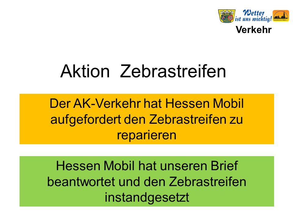 Verkehr Der AK-Verkehr hat Hessen Mobil aufgefordert den Zebrastreifen zu reparieren Hessen Mobil hat unseren Brief beantwortet und den Zebrastreifen instandgesetzt Aktion Zebrastreifen