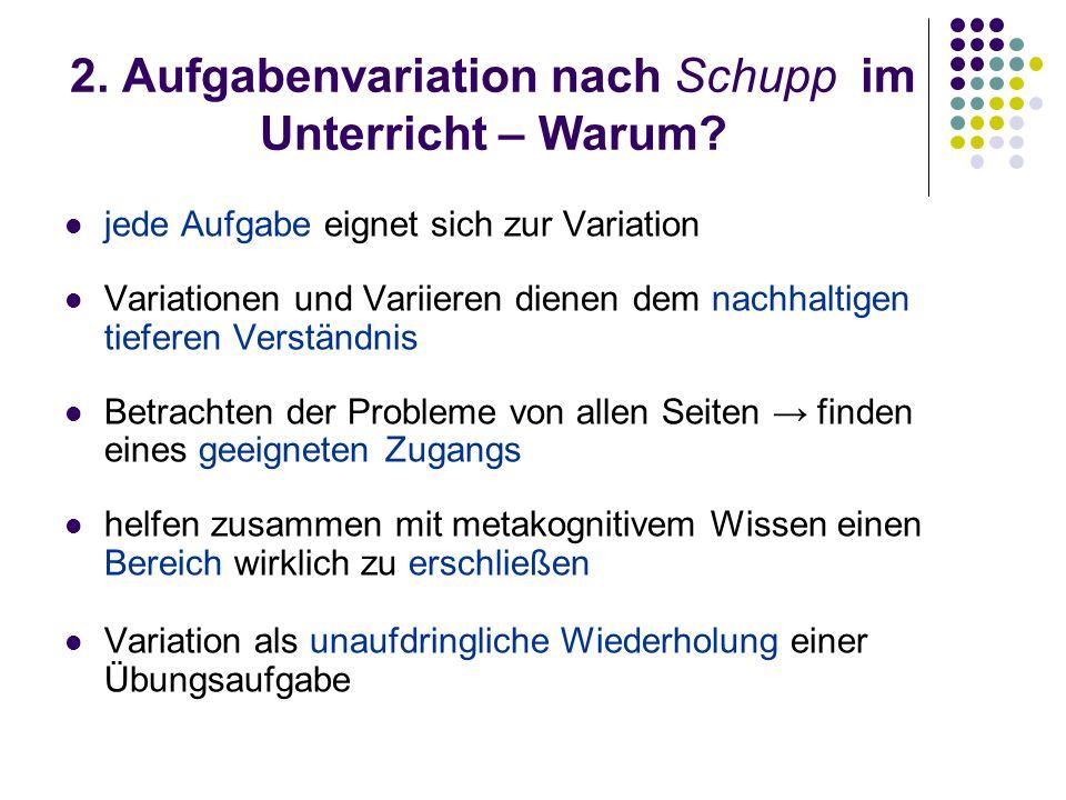2. Aufgabenvariation nach Schupp im Unterricht – Warum.