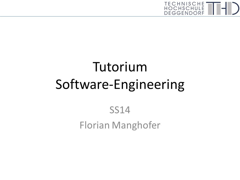 Tutorium Software-Engineering SS14 Florian Manghofer