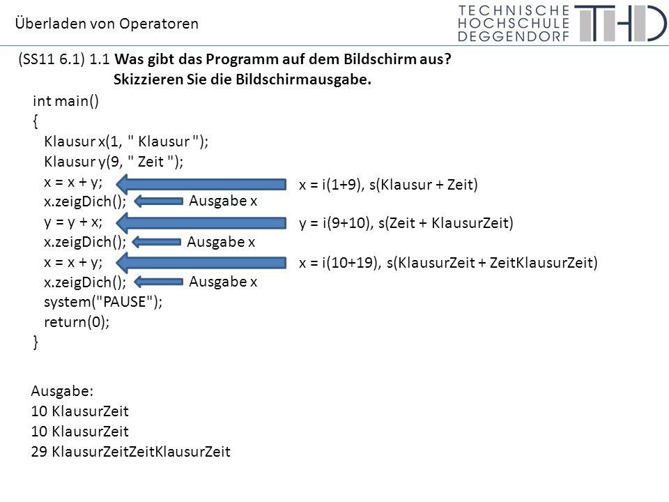 Überladen von Operatoren (SS11 6.1) 1.1 Was gibt das Programm auf dem Bildschirm aus.