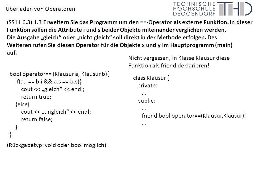 Überladen von Operatoren (SS11 6.3) 1.3 Erweitern Sie das Programm um den ==-Operator als externe Funktion.