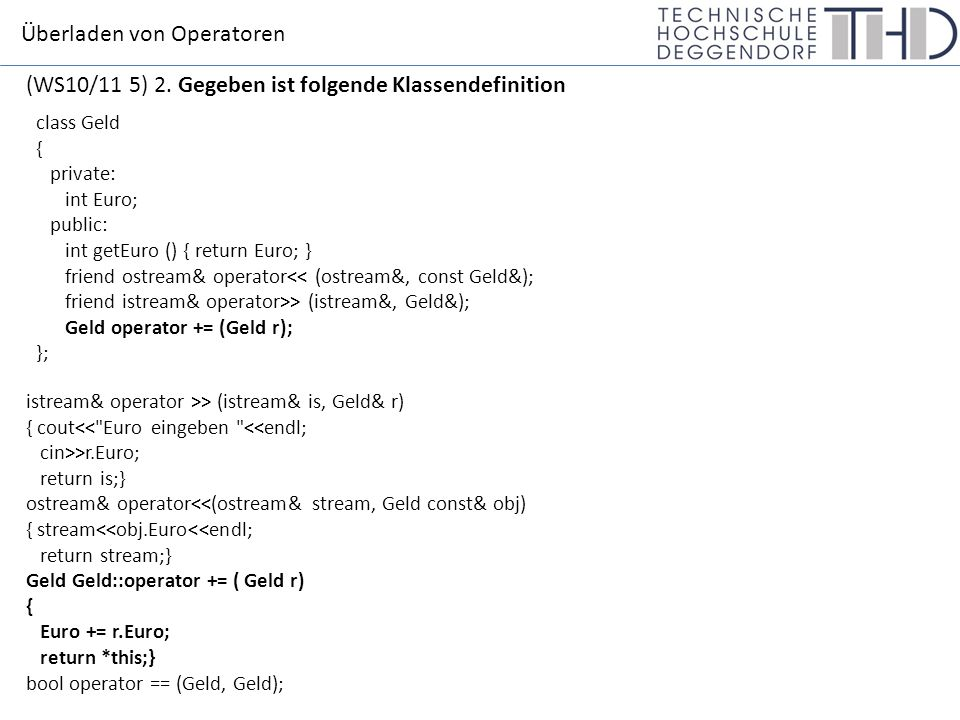 Überladen von Operatoren (WS10/11 5.1) 2.1 Wozu dient bei der Überladung des <<-Operators das Schlüsselwort friend .