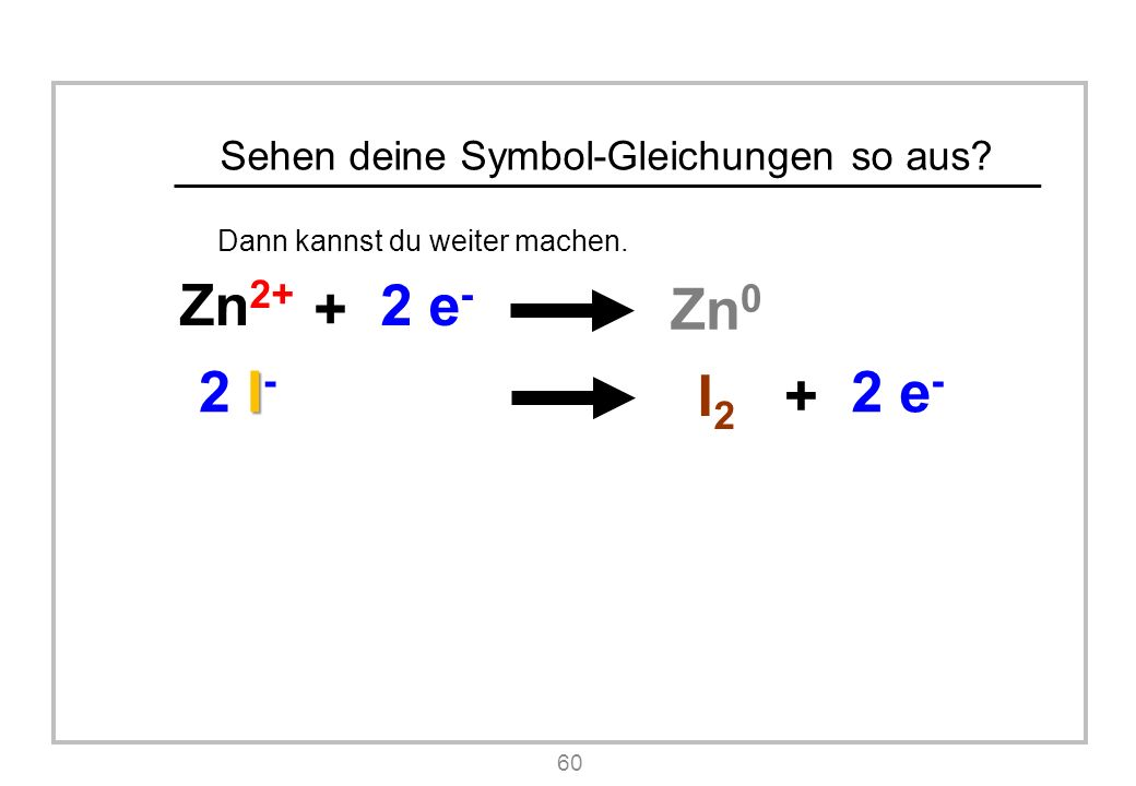 Sehen deine Symbol-Gleichungen so aus. Dann kannst du weiter machen.