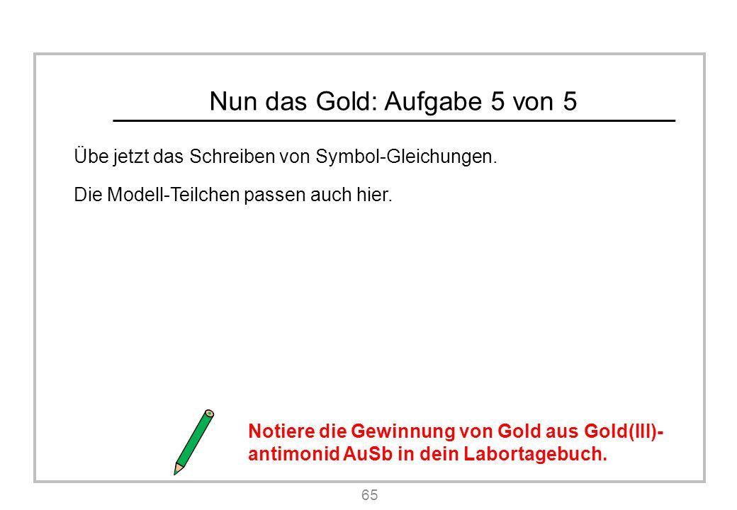 Nun das Gold: Aufgabe 5 von 5 Übe jetzt das Schreiben von Symbol-Gleichungen.