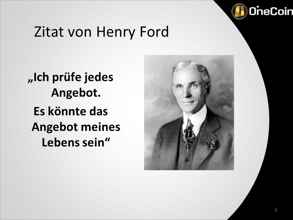 """""""Ich prüfe jedes Angebot. Es könnte das Angebot meines Lebens sein Zitat von Henry Ford 6"""