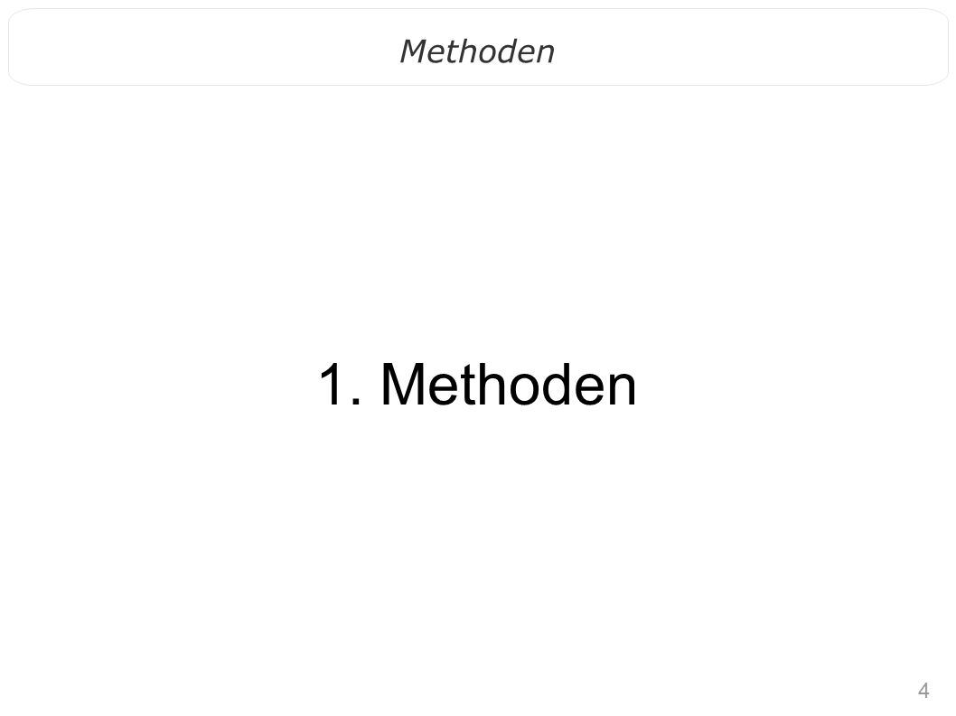 4 Methoden 1. Methoden